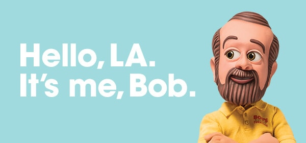 Picture of Little Bob with the words 'Hello L.A. It's me, Bob.'